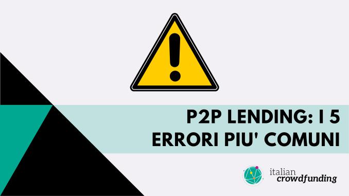 P2P LENDING ERRORI